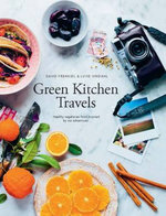 Green Kitchen Travels : Vegetarian Food Inspired by Our Adventures - David Frenkiel
