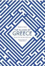 The Islands of Greece : Recipes from the Islands of Greece - Rebecca Seal
