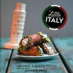 Little Italy: Italian Finger Food - Nicole Herft