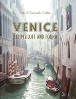 Venice : Recipes Lost and Found - Katie Caldesi