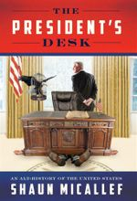 The President's Desk : An Altered History of the United States - Shaun Micallef