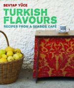 Turkish Flavours - Sevtap Yuce