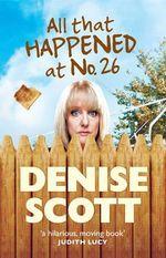 All That Happened at No. 26 - Denise Scott