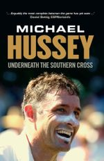 Underneath the Southern Cross - Michael Hussey