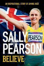 Believe : Sally Pearson - Sally Pearson