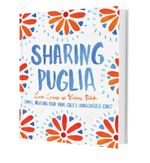 Sharing Puglia : Delicious, Simple Food from Undiscovered Italy - Luca Lorusso