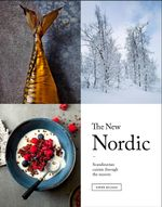 The New Nordic : Recipes from a Scandinavian Kitchen - Simon Bajada