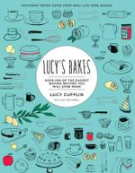 Lucy's Bakes : Over 200 of the Easiest Baking Recipes You Will Ever Make - Lucy Cufflin
