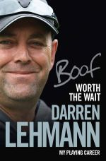 Worth the Wait : The story of my playing career - Darren Lehmann