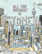All the Buildings of Sydney - James Gulliver-Hancock