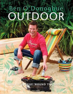 Outdoor : Grill Your Way 'Round the World - Ben O'Donoghue