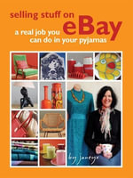 Selling Stuff on eBay : A Real Job You Can Do in Your Pyjamas - Jane Seaholme