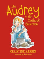 The Audrey of the Outback Collection : Audrey of the Outback - Christine Harris
