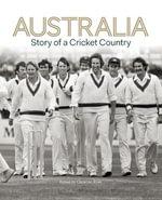 Australia : Story of a Cricket Country - Chris Ryan
