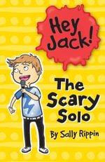 Hey Jack! : The Scary Solo - Sally Rippin