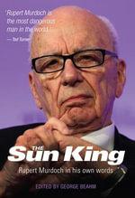 Rupert Murdoch : The Sun King - George Beahm