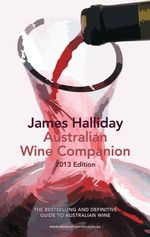The Australian Wine Companion 2013 - James Halliday