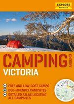 Camping around Victoria - Explore Australia Publishing