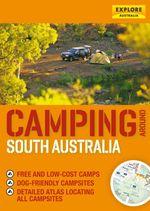 Camping around South Australia - Explore Australia Publishing