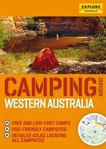 Camping around Western Australia - Explore Australia Publishing