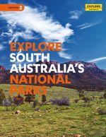 Explore South Australia's National Parks - Explore Australia Publishing