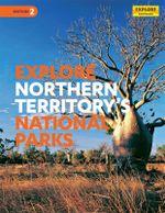 Explore Northern Territory's National Parks - Explore Australia Publishing