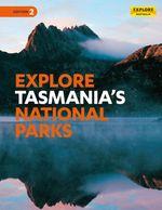 Explore Tasmania's National Parks - Explore Australia Publishing
