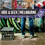 Hide & Seek Melbourne : Hit the Streets - Explore Australia Publishing