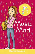 Music Mad : Go Girl Series - Rowan McAuley