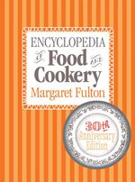 Encyclopedia of Food and Cookery - Margaret Fulton