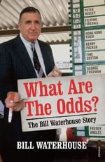 What Are The Odds? The Bill Waterhouse Story : The Bill Waterhouse Story - Bill Waterhouse