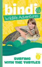 Bindi Wildlife Adventures 8 : Surfing With The Turtles - Bindi Irwin