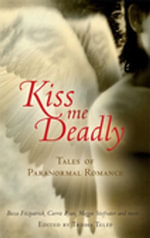 Kiss Me Deadly : Tales Of Paranormal Romance - Trisha Telep