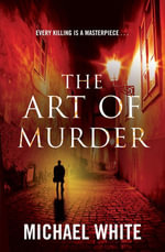 The Art Of Murder - Michael White
