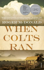 When Colts Ran - Roger McDonald