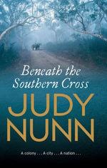 Beneath The Southern Cross - Judy Nunn