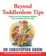 Beyond Toddlerdom Tips - Christopher Green
