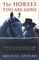 The Horses Too Are Gone - Michael Keenan