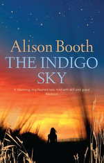 The Indigo Sky - Alison Booth
