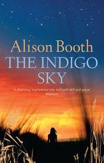 The Indigo Sky - Alison Booth