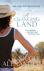 A Changing Land - Nicole Alexander