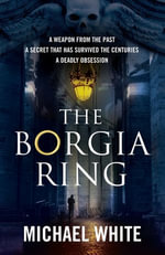 The Borgia Ring - Michael White