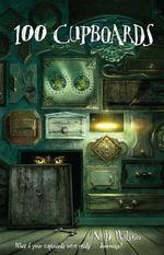 100 Cupboards - N. D. Wilson