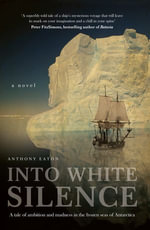 Into White Silence - Anthony Eaton