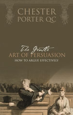 The Gentle Art Of Persuasion - Chester Porter