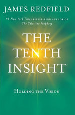 The Tenth Insight : Holding the Vision - James Redfield