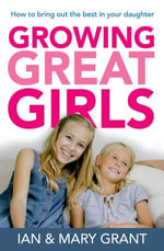 Growing Great Girls - Ian Grant