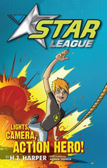 Star League 1 : Lights, Camera, Action Hero! - H. J. Harper