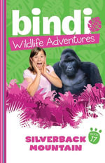 Bindi Wildlife Adventures 17 : Silverback Mountain - Bindi Irwin