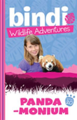 Bindi Wildlife Adventures 20 : Panda-Monium - Bindi Irwin